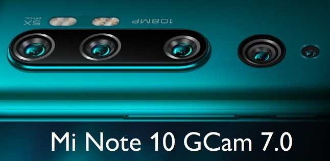 Download Google Camera 7.0 for Mi Note 10