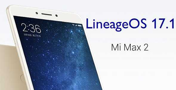 Download LineageOS 17.1 for Mi Max 2