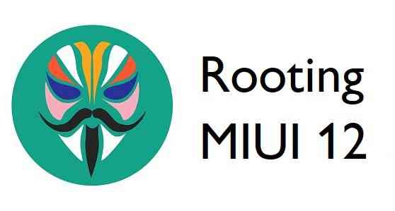How to Root MIUI 12 (Rooting)
