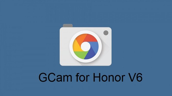 Google Camera Honor V6