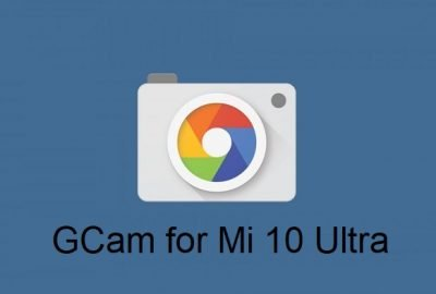 Google Camera Mi 10 ultra