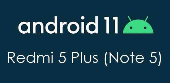 Android 11 Update for Redmi 5 Plus (Note 5)