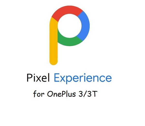 pixel experience 11 OnePlus 3 3T